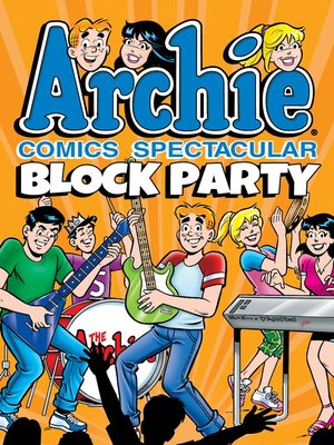 cover image of Archie Comics Spectacular: Block Party