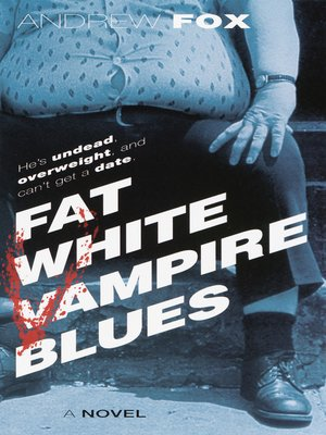 cover image of Fat White Vampire Blues