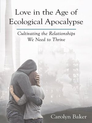 cover image of Love in the Age of Ecological Apocalypse