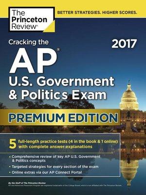 Cracking the AP U S  Government & Politics Exam 2017, Premium