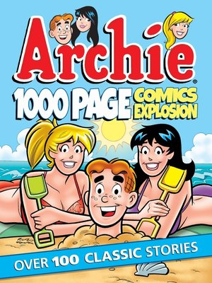 cover image of Archie 1000 Page Comics Explosion