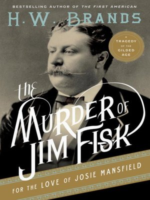 cover image of The Murder of Jim Fisk for the Love of Josie Mansfield