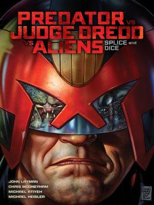 cover image of Predator Versus Judge Dredd Versus Aliens: Splice and Dice