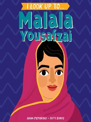 cover image of I Look Up To... Malala Yousafzai