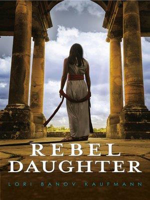 cover image of Rebel Daughter