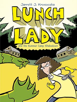 cover image of Lunch Lady and the Summer Camp Shakedown