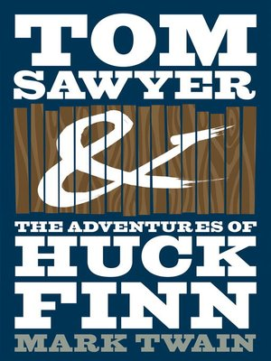 cover image of The Adventures of Tom Sawyer and the Adventures of Huckleberry Finn