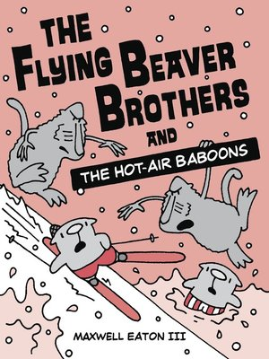 cover image of The Flying Beaver Brothers and the Hot Air Baboons