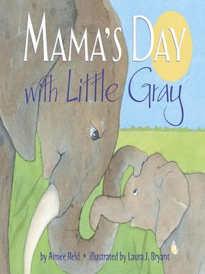 cover image of Mama's Day with Little Gray