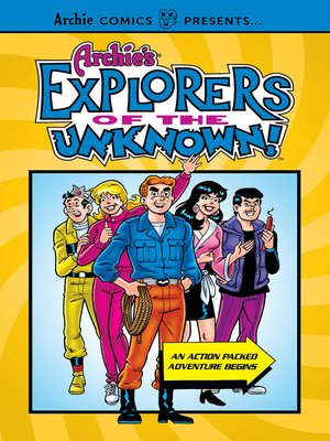 cover image of Archie's Explorers of the Unknown