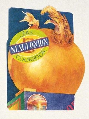 cover image of The Maui Onion Cookbook