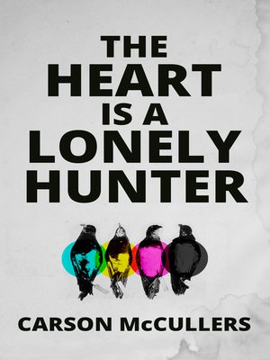 cover image of The Heart Is a Lonely Hunter