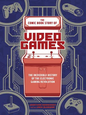 cover image of The Comic Book Story of Video Games