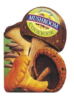 cover image of Totally Mushroom Cookbook