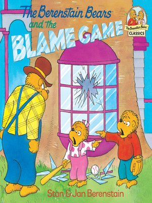 cover image of The Berenstain Bears and the Blame Game