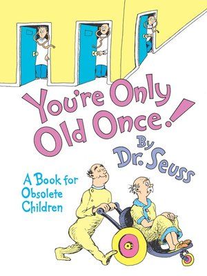 cover image of You're Only Old Once!