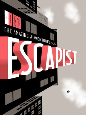 cover image of Michael Chabon Presents....The Amazing Adventures of the Escapist, Volume 1