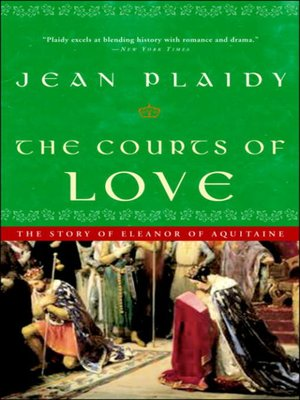 cover image of The Courts of Love: The Story of Eleanor of Aquitaine