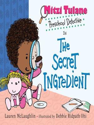 cover image of Mitzi Tulane, Preschool Detective in the Secret Ingredient