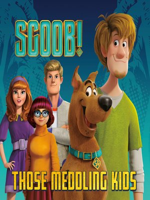 cover image of SCOOB! Those Meddling Kids (Scooby-Doo)