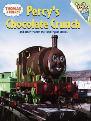 cover image of Percy's Chocolate Crunch and Other Thomas the Tank Engine Stories
