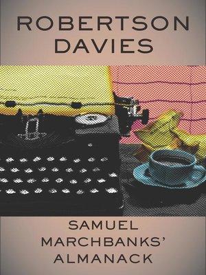 cover image of Samuel Marchbanks' Almanack
