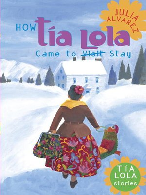 cover image of How Tía Lola Came to (Visit) Stay