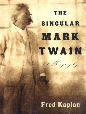 cover image of The Singular Mark Twain