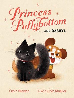 cover image of Princess Puffybottom . . . and Darryl