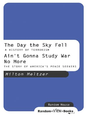 cover image of The Day the Sky Fell: A History of Terrorism & Ain't Gonna Study War No More: The Story of America's Peace Seekers