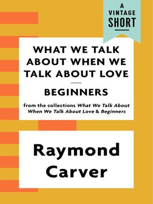 cover image of What We Talk About When We Talk About Love / Beginners