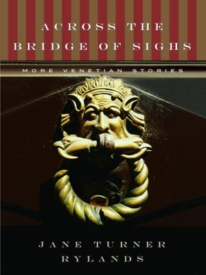 cover image of Across the Bridge of Sighs