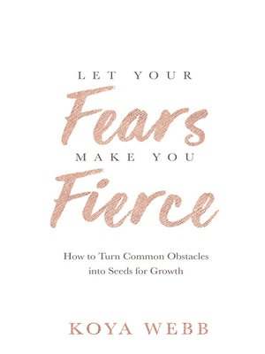 cover image of Let Your Fears Make You Fierce