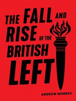 cover image of The Fall and Rise of the British Left