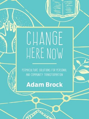 cover image of Change Here Now