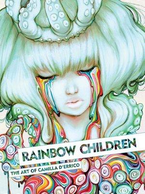 cover image of Rainbow Children: The Art of Camilla d'Errico