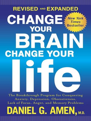 cover image of Change Your Brain, Change Your Life (Revised and Expanded)