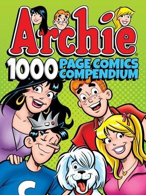 cover image of Archie Comics 1000 Page Comics Compendium