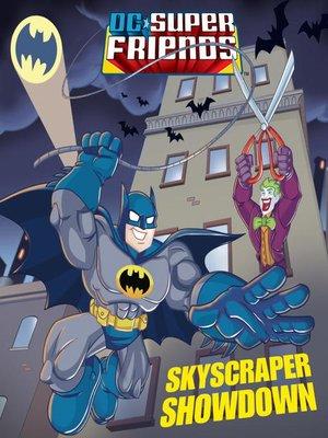 cover image of Skyscraper Showdown (DC Super Friends)