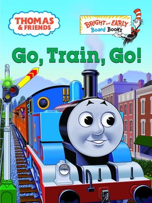 cover image of Go, Train, Go! (Thomas & Friends)