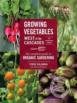 cover image of Growing Vegetables West of the Cascades, 35th Anniversary Edition