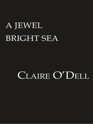 cover image of A Jewel Bright Sea