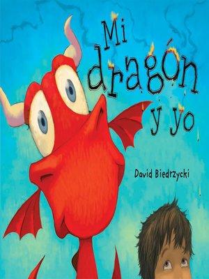 cover image of Mi dragón y yo