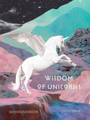 cover image of The Wisdom of Unicorns