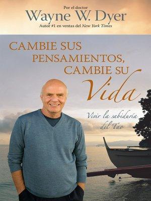 cover image of Cambie Sus Pensamientos, Cambie Su Vida
