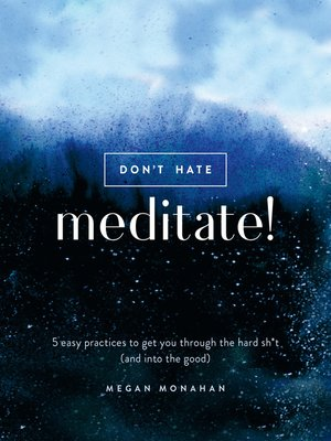 cover image of Don't Hate, Meditate!