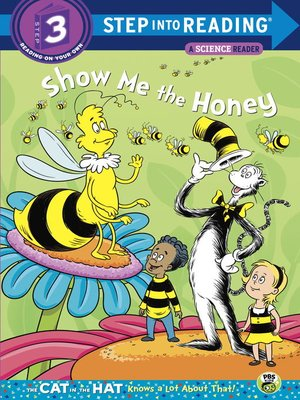 cover image of Show me the Honey (Dr. Seuss/Cat in the Hat)