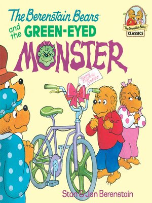 cover image of The Berenstain Bears and the Green Eyed Monster