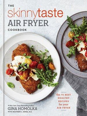 cover image of The Skinnytaste Air Fryer Cookbook