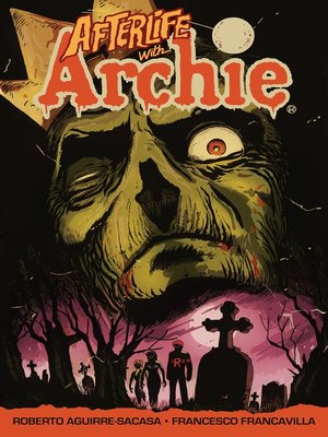 cover image of Afterlife with Archie: Escape from Riverdale